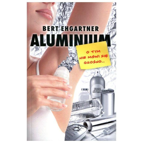 Książka: Aluminium o tym nie mówi się głośno