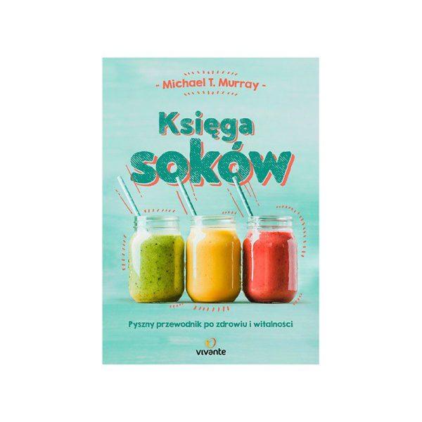 Książka: Księga soków Michael T.Murray