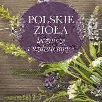 Książka: Polskie zioła lecznicze i uzdrawiające