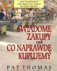 Książka: Świadome zakupy czyli co naprawdę kupujemy?