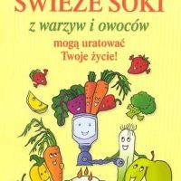 Książka: Świeże soki mogą uratować twoje życie