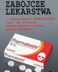 Książka: Jak koncerny farmaceutyczne niszczą opiekę zdrowotną