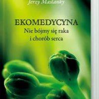 Książka Ekomedycyna Jerzy Maslanky